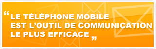 Le t�l�phone mobile est l'outil de communication le plus efficace